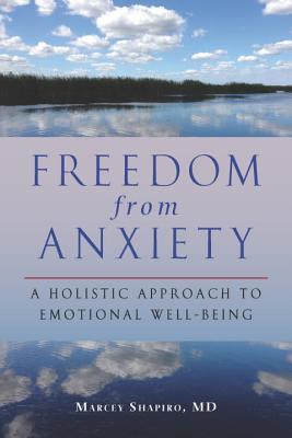 Freedom from Anxiety By Shapiro, Marcey, M.d./ Vivino, Barbara, Ph.d. (FRW)